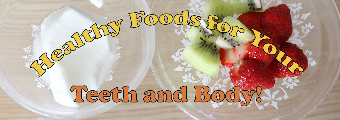 health foods for teeth: strawberries, kiwi and yogurt