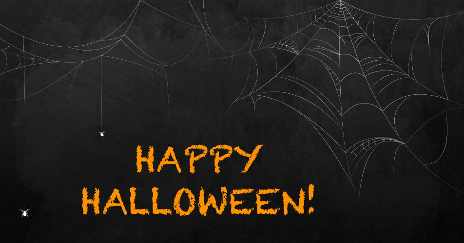 Black background with white spider webs and the greeting HAPPY HALLOWEEN! in orange